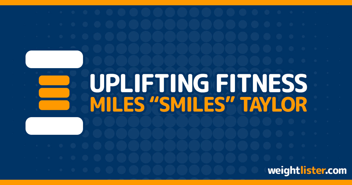 "Miles ""Smiles"" Taylor: Uplifting Fitness"